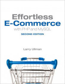 Effortless E-commerce with PHP and MySQL av Larry Ullman (Heftet)
