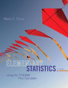Elementary Statistics Using the TI-83/84 Plus Calculator av Mario F. Triola (Blandet mediaprodukt)