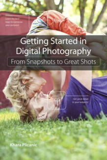 Getting Started in Digital Photography av Khara Plicanic (Heftet)