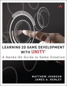 Learning 2D Game Development with Unity av James A. Henley, Matthew Johnson, Reshat Hasankolli, Jenny Wang og Sue Blackman (Heftet)