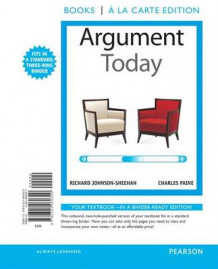 Argument Today, Books a la Carte Edition av Richard Johnson-Sheehan og Charles Paine (Perm)