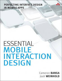 Essential Mobile Interaction Design av Cameron Banga og Josh Weinhold (Heftet)