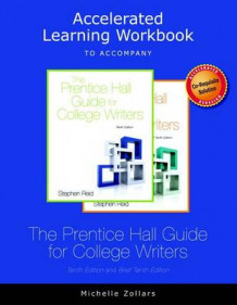 Accelerated Learning Workbook for the Prentice Hall Guide for College Writers, 10e and the Prentice Hall Guide for College Writers, Brief Edition, 10e av Michelle Zollars (Heftet)