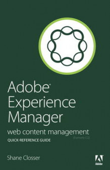 Adobe Experience Manager Quick-Reference Guide av Shane Closser (Heftet)
