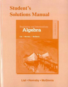 Student's Solutions Manual for Beginning and Intermediate Algebra av Margaret L. Lial, John Hornsby og Gary Clendenen (Heftet)