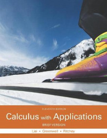 Calculus with Applications, Brief Version av Raymond N. Greenwell, Nathan P. Ritchey og Margaret L. Lial (Innbundet)