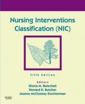Nursing Interventions Classification (NIC) av Gloria M. Bulechek, Howard K. Butcher og Joanne McCloskey Dochterman (Heftet)