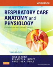 Workbook for Respiratory Care Anatomy and Physiology av Will Beachey, Elizabeth A. Hughes og Christine K. Sperle (Heftet)