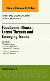 Foodborne Illness: Latest Threats and Emerging Issues, an Issue of Infectious Disease Clinics: Volume 27-3 av David Acheson, Jennifer McEntire og Cheleste M. Thorpe (Innbundet)