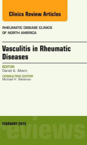 Vasculitis in Rheumatic Diseases, An Issue of Rheumatic Disease Clinics av Daniel A. Albert (Innbundet)