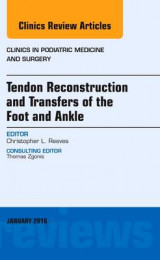 Omslag - Tendon Repairs and Transfers for the Foot and Ankle, an Issue of Clinics in Podiatric Medicine & Surgery