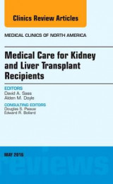 Omslag - Medical Care for Kidney and Liver Transplant Recipients, an Issue of Medical Clinics of North America