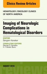 Omslag - Imaging of Neurologic Complications in Hematological Disorders, an Issue of Hematology/Oncology Clinics of North America