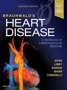Braunwald's Heart Disease: A Textbook of Cardiovascular Medicine, Single Volume av Douglas P. Zipes, Peter Libby, Robert O. Bonow, Douglas L. Mann og Gordon F. Tomaselli (Innbundet)