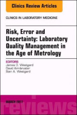 Omslag - Risk, Error, and Uncertainty: Laboratory Quality Management in the Age of Metrology, an Issue of the Clinics in Laboratory Medicine