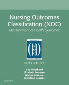 Nursing Outcomes Classification (NOC) av Sue Moorhead, Marion Johnson, Meridean L. Maas og Elizabeth Swanson (Heftet)