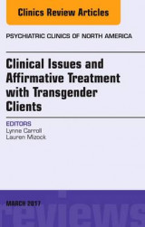 Omslag - Clinical Issues and Affirmative Treatment with Transgender Clients, an Issue of Psychiatric Clinics of North America