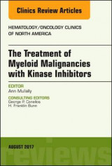 Omslag - The Treatment of Myeloid Malignancies with Kinase Inhibitors, An Issue of Hematology/Oncology Clinics of North America