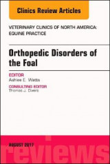 Omslag - Orthopedic Disorders of the Foal, An Issue of Veterinary Clinics of North America: Equine Practice