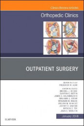 Outpatient Surgery, An Issue of Orthopedic Clinics: Volume 49-1 av Frederick M Azar, Michael J. Beebee, Clayton C. Bettin, James H. Calandruccio, Benjamin J. Grear, Benjamin M. Mauck, William M. Mihalko, Jeffrey R. Sawyer, Patrick C. Toy og John C. Weinlein (Innbundet)