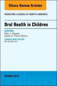 Oral Health in Children, An Issue of Pediatric Clinics of North America: Volume 65-5 av Max J. Coppes og Susan A Fisher-Owens (Innbundet)