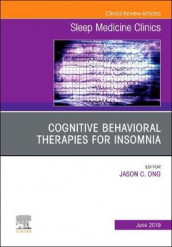 Cognitive-Behavioral Therapies for Insomnia, An Issue of Sleep Medicine Clinics av Jason C. Ong (Innbundet)