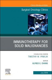 Immunotherapy for Solid Malignancies, An Issue of Surgical Oncology Clinics of North America av Alfred E. Chang (Innbundet)