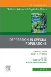 Depression in Special Populations, An Issue of Child and Adolescent Psychiatric Clinics of North America av Karen Dineen Wagner og Warren Y.K. Ng (Innbundet)