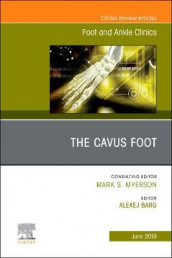 The Cavus Foot, An issue of Foot and Ankle Clinics of North America av Alexej Barg (Innbundet)