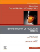 Omslag - Reconstruction of Facial Skin Defects, An Issue of Atlas of the Oral & Maxillofacial Surgery Clinics