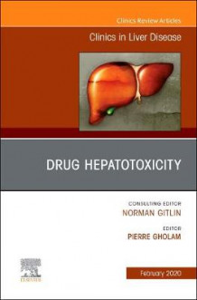Drug Hepatotoxicity,An Issue of Clinics in Liver Disease (Innbundet)