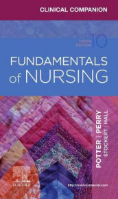 Clinical Companion for Fundamentals of Nursing av Amy Hall, Anne Griffin Perry, Patricia A. Potter og Patricia Stockert (Heftet)