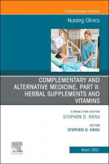 Omslag - Complementary and Alternative Medicine, Part II: Herbal Supplements and Vitamins, An Issue of Nursing Clinics: Volume 56-1