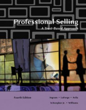Professional Selling av Ramon A. Avila, Thomas N. Ingram, Raymond W. LaForge, Charles H. Schwepker Jr og Michael Williams (Heftet)