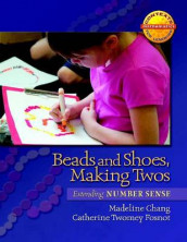 Beads and Shoes, Making Twos av Madeline Chang og Catherine Twomey Fosnot (Heftet)