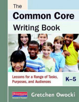 Omslag - The Common Core Writing Book, K-5
