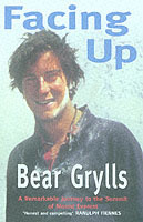 Facing Up av Bear Grylls (Heftet)
