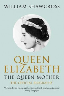 Queen Elizabeth the Queen Mother av William Shawcross (Heftet)