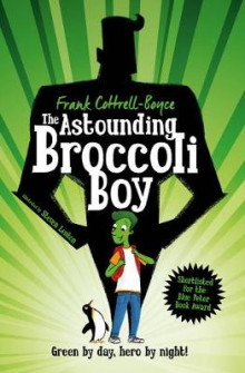 The Astounding Broccoli Boy av Frank Cottrell Boyce (Heftet)