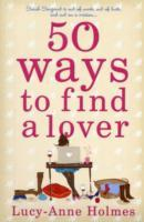 50 Ways to Find a Lover av Lucy-Anne Holmes (Heftet)
