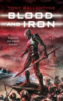Blood and Iron av Tony Ballantyne (Heftet)