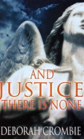 And justice there is none av Deborah Crombie (Heftet)