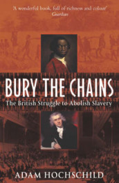 Bury the Chains av Adam Hochschild (Heftet)