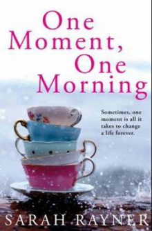 One moment, one morning av Sarah Rayner (Heftet)
