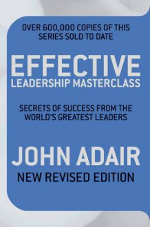 Effective Leadership Masterclass av John Adair (Heftet)