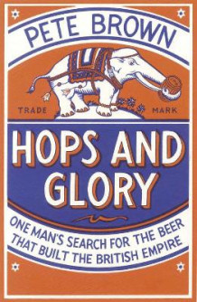 Hops and Glory av Pete Brown (Heftet)