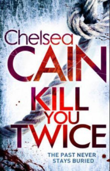 Kill you twice av Chelsea Cain (Heftet)