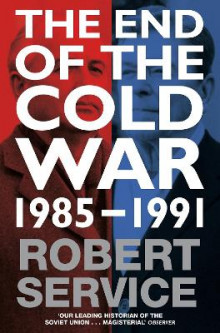 The End of the Cold War av Robert Service (Heftet)