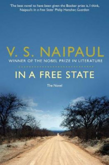 In a Free State: The Novel av V. S. Naipaul (Heftet)