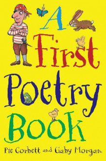 A First Poetry Book av Pie Corbett og Gaby Morgan (Heftet)